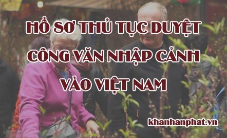 Hồ sơ thủ tục duyệt công văn nhập cảnh vào Việt Nam