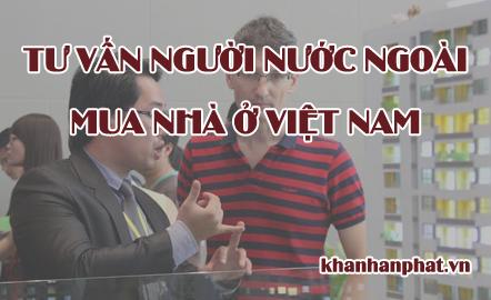 Tư vấn người nước ngoài mua nhà ở Việt Nam
