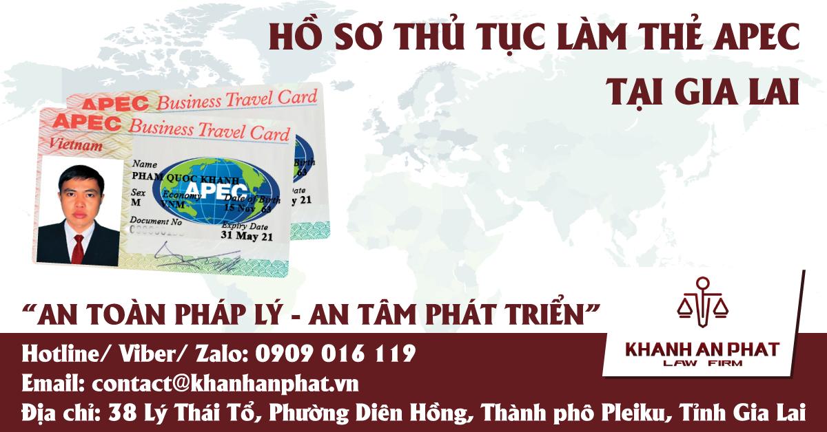 HỒ SƠ THỦ TỤC LÀM THẺ APEC TẠI GIA LAI - (HOTLINE 0909 016 119 - MR KHÁNH)